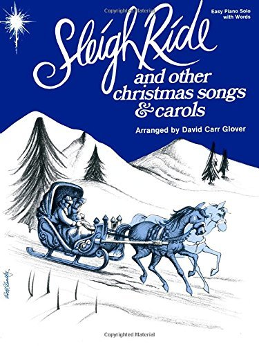 Sleigh Ride and Other Christmas Songs & Carols (David Carr Glover Piano Library) by David Carr Glover (Brendon Sleigh)