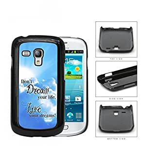 Live Your Dreams Quote With Sky Blue Backdrop Hard Plastic Snap On Cell Phone Case Samsung Galaxy S3 SIII Mini I8200