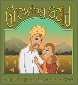 Growing Gold (Story Cove): Padma Venkatraman, Tom Wrenn