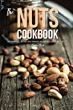 The Nuts Cookbook: 30 Breakfast, Dinner and Dessert