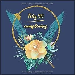 Feliz 90 Cumpleaños: Libro De Visitas para Fiesta ...
