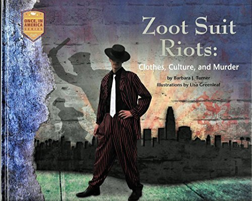 Zoot Suit Riots: Clothes, Culture and Murder (Once in America)