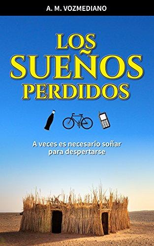 Los sueños perdidos (Spanish Edition) by [Vozmediano, A. M.]
