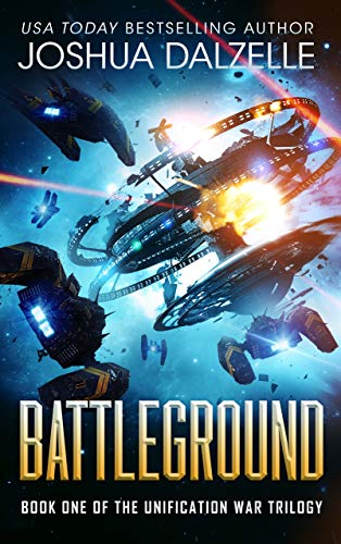 Book: Battleground (Unification War Trilogy, Book 1) (Black Fleet Saga 7) by Joshua Dalzelle