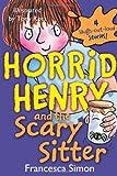 Horrid Henry and the Scary Sitter, Francesca Simon, 1402217811
