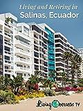 Living and Retiring in Salinas, Ecuador