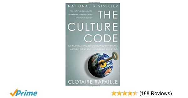 The culture code an ingenious way to understand why people around the culture code an ingenious way to understand why people around the world live and buy as they do clotaire rapaille 9780767920575 amazon books fandeluxe Choice Image