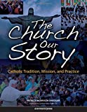 img - for The Church, Our Story book / textbook / text book
