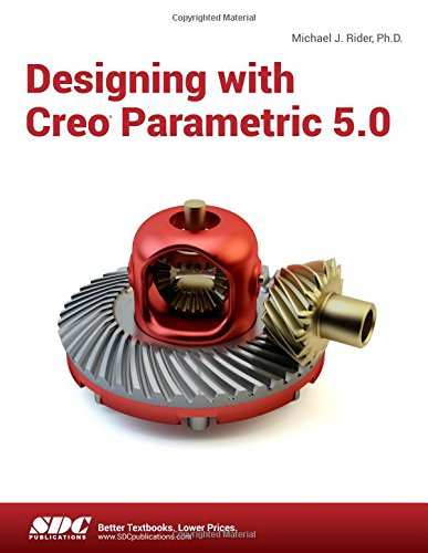 Designing with Creo Parametric 5.0