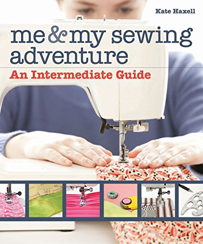 Me & My Sewing Adventure: An Intermediate - Near Me Her