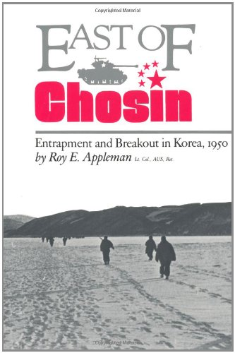 East of Chosin: Entrapment and Breakout in Korea, 1950 (Williams-Ford Texas A&M University Military History Series) (Series Game World 1953)