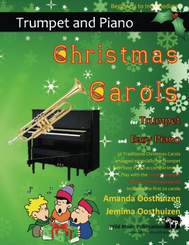 Christmas Carols for Trumpet and Easy Piano: 20 Traditional Christmas Carols for Trumpet with easy Piano accompaniment. Play with the first 20 carols of The Trusty Trumpet Book of Christmas Carols