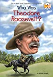 img - for Who Was Theodore Roosevelt? book / textbook / text book