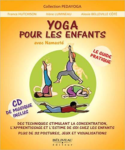 yoga pour les enfants - le guide pratique (livre + cd ...