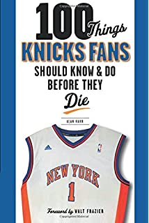 6ef2aa8fe979 100 Things Knicks Fans Should Know   Do Before They Die (100 Things.