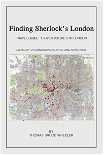 Finding Sherlock's London: Travel Guide to Over 200 Sites in London