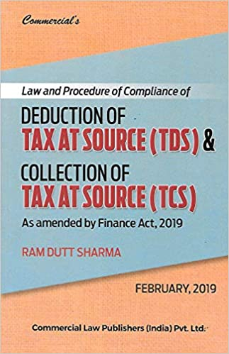Deduction of Tax at Source (TDS) and Collection of Tax at Source (TCS) as amended by Finance Act 2019 income tax