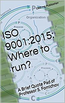 ISO 9001:2015: Where to run?: A Brief Quote Pad of Professor S. Fomichov by [Fomichov, Serhii]