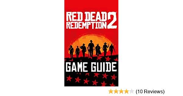 Red Dead Redemption 2 Guide: Complete Game Guide