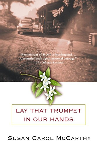 Lay that Trumpet in Our Hands: A Novel (First African American In The Supreme Court)