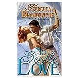 No Gentle Love, Rebecca Brandewyne, 0446302678