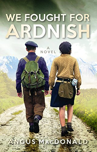 We Fought for Ardnish: A Novel - The sequel to the bestselling Ardnish Was Home