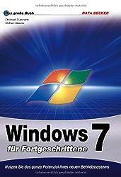 Das grosse Buch: Windows 7 für Fortgeschrittene