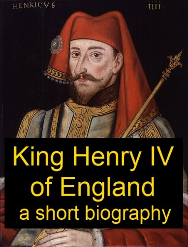 amazon com king henry iv of england a short biography ebook