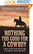 #2: Nothing Too Good for a Cowboy: A True Account of Life on the Last Great Cattle Frontier