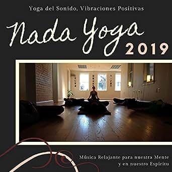 Nada Yoga 2019 - Yoga del Sonido, Vibraciones Positivas ...