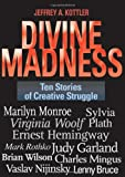 Divine Madness, Jeffrey A. Kottler, 0787981494