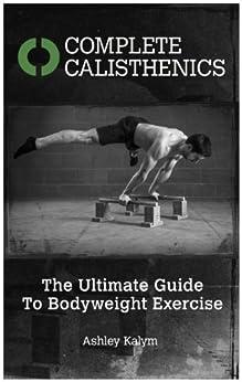 Complete Calisthenics Ultimate Bodyweight Exercise ebook product image
