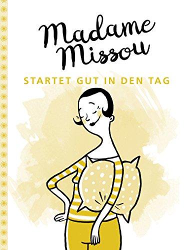 Amazon Com Madame Missou Startet Gut In Den Tag German Edition