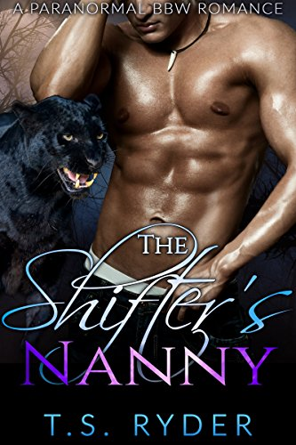 The Shifter's Nanny: A Paranormal BBW Pregnancy Action Romance by [Ryder, T. S. ]