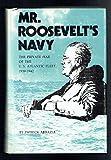 Mr. Roosevelt's Navy, Patrick Abbazia, 0870213954