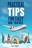 Practical Tips for Easy Air Travel