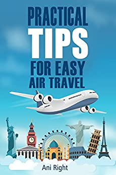 Practical Tips for Easy Air Travel by [Right, Ani]