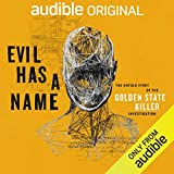 Evil Has a Name: The Untold Story of the Golden State Killer Investigation -  Audible Original