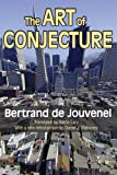 The Art of Conjecture, de Jouvenel, Bertrand, 1412847486