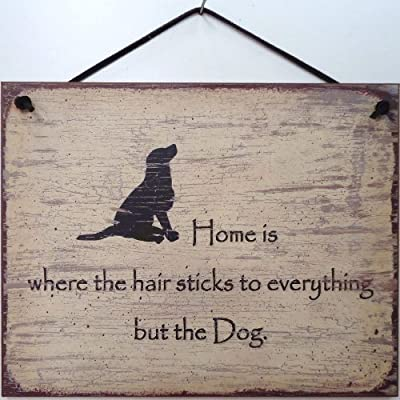 Egbert's Treasures Vintage Style Sign with Dog Saying, Home is Where The Hair Sticks to Everything but The Dog. Decorative Fun Universal Household Signs from