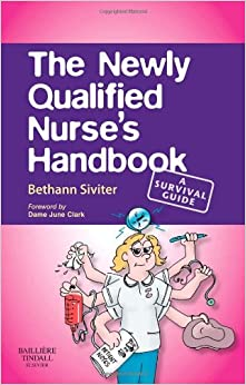 The Newly Qualified Nurse's Handbook: A Survival Guide, 1e