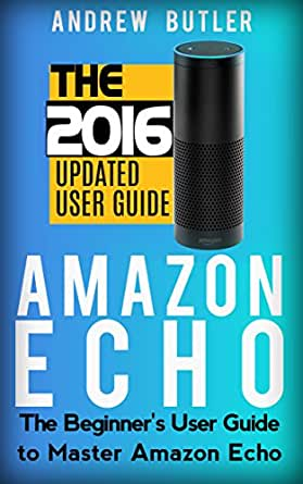 amazon echo the beginner 39 s user guide to. Black Bedroom Furniture Sets. Home Design Ideas