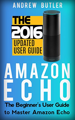 1439009669c4 Amazon Echo: The Beginner's User Guide to Master Amazon Echo (Amazon Echo  2016, user manual, web services, by amazon, Free books, Free Movie, Prime  ...
