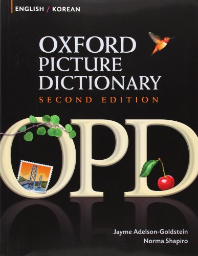 Oxford Picture Dictionary English-Korean: Bilingual Dictionary for Korean speaking teenage and adult students of English (Oxford Picture Dictionary 2E)