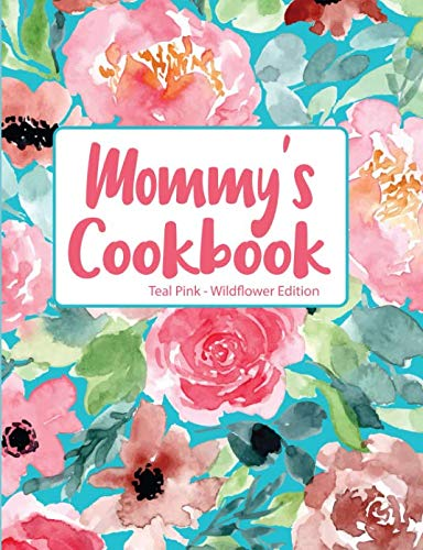 Mommy's Cookbook Teal Pink Wildflower Edition by Pickled Pepper Press