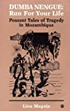 Dumba Nengue: Run for Your Life : Peasant Tales of Tragedy in Mozambique, Magaia, Lina, 0865430748