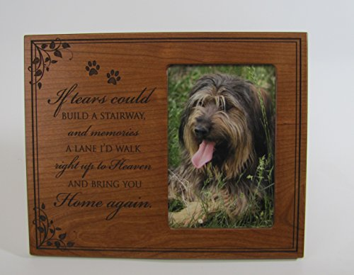 LifeSong Milestones Pet Memorial Sympathy Photo Frame If Tears Could Build a Stairway and Memories a Lane I'd Walk Right up to Heaven and Bring You Home Again Cherry Frame Holds 4x6 Photo (Cherry)