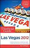 img - for The Unofficial Guide to Las Vegas 2012 (Unofficial Guides) by Bob Sehlinger (2011-09-06) book / textbook / text book