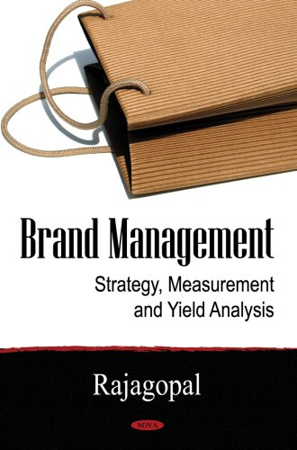 Brand Management: Strategy, Measurement and Yield Analysis