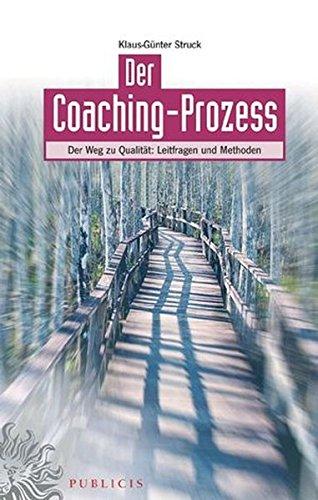 Der Coaching-Prozess: Der Weg zu Qualität: Leitfragen und Methoden